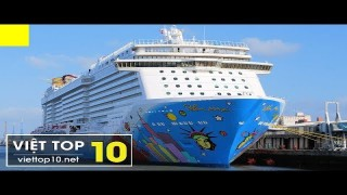 10 tàu siêu du lịch lớn nhất thế giới