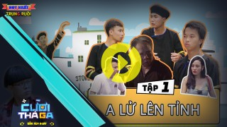 A LỬ LÊN TỈNH TẬP 1 - Trung Ruồi - Minh Tít - Trung Ruồi Official